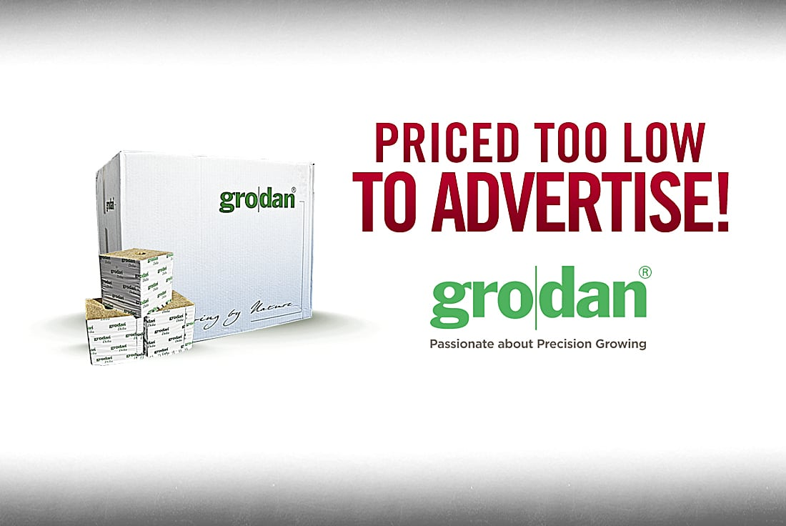 Grodan priced too low to advertise!
